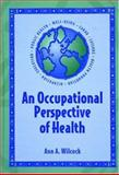 An Occupational Perspective of Health, Wilcock, Ann, 1556423586