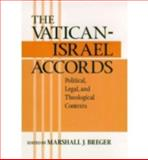 The Vatican-Israel Accords : Political, Legal, Theological Contexts, Breger, Marshall J., 0268043582