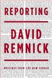 Reporting, David Remnick, 0307263584