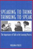 Speaking to Think Thinking to Speak Thinking to Speak, Virginia O'Keefe, 0867093587