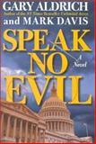 Speak No Evil, Gary W. Aldrich and Mark Davis, 0895263580
