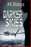 Darker Skies, Waters, A. K. and Wessel, Craig, 0989483584