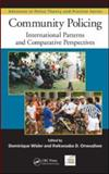 Community Policing : International Patterns and Comparative Perspectives, , 1420093584
