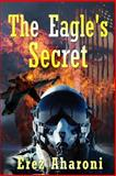 The Eagle's Secret, Erez Aharoni, 1495963586