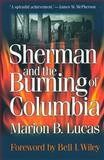 Sherman and the Burning of Columbia, Lucas, Marion B., 1570033587