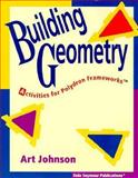 Building Geometry, Grades 2-10, Art Johnson, 1572323582