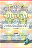 The Role of Culture and Cultural Context : A Mandate for Inclusion, the Discovery of Truth and Understanding in Evaluative Theory and Practice, Hood, Stafford and Hopson, Rodney K., 1593113587