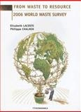 From Waste to Resource : 2006 World Waste Survey, Lacoste, Elisabeth and Chalmin, Philippe, 2717853588