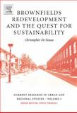 Brownfields Redevelopment and the Quest for Sustainability, De Sousa, Christopher, 0080453589