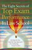 The Eight Secrets of Top Exam Performance in Law School, Charles H. Whitebread and Charles H. Whitebread, 0314183582