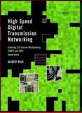 High Speed Digital Transmission Networking : Covering T/E-Carrier Multiplexing, Sonet and SDH, Held, Gilbert, 0471983586