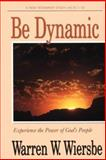 Be Dynamic, Warren W. Wiersbe, 089693358X