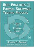 Best Practices for the Formal Software Testing Process : A Menu of Testing Tasks, Drabick, Rodger, 0932633587