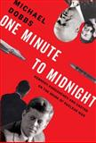 One Minute to Midnight, Michael Dobbs, 1400043581