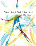 Alles Dreht Sich Um Licht, Elke Riess, 1477203583
