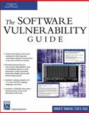 The Software Vulnerability Guide, Thompson, Herbert H. and Chase, Scott G., 1584503580