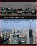 Clearing the Air : The Health and Economic Damages of Air Pollution in China, , 0262083582