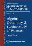 Algebraic Geometry 3 : Further Study of Schemes, Ueno, Kenji, 0821813587