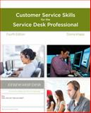A Guide to Customer Service Skills for the Service Desk Professional, Knapp, Donna, 1285063589