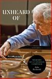 Unheard Of : Memoirs of a Canadian Composer, Beckwith, John, 1554583586