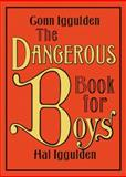 Dangerous Book for Boys, Conn Iggulden and Hal Iggulden, 0061243582