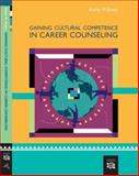 Gaining Cultural Competence in Career Counseling, Evans, Kathy, 0618573585