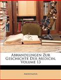 Abhandlungen Zur Geschichte Der Medicin, Volume 12, Anonymous and Anonymous, 1148293582
