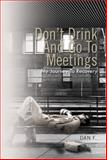 Don't Drink and Go to Meetings, Dan F., 1462883583