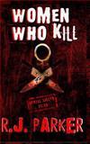 Women Who Kill, R. J. Parker, 1480153583