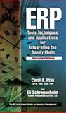 ERP : Tools, Techniques, and Applications for Integrating the Supply Chain, Ptak, Carol A. and Schragenheim, Eli, 1574443585