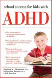 School Success for Kids with ADHD, Stephan M. Silverman and Jacqueline S. Iseman, 1593633580