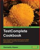 TestComplete Cookbook, Gennadiy Alpaev, 1849693587