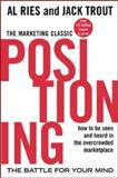 Positioning : The Battle for Your Mind, Ries, Al and Trout, Jack, 0071373586
