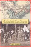 A Good and Wise Measure : The Search for the Canadian-American Boundary, 1783-1842, Carroll, Francis M., 0802083587