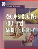 Reconstructive Foot and Ankle Surgery, Myerson, Mark S., 1416023585