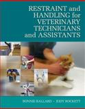 Restraint and Handling for Veterinary Technicians and Assistants, Rockett, Jody and Ballard, Bonnie, 1435453581