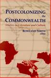 Postcolonizing the Commonwealth : Studies in Literature and Culture, , 088920358X