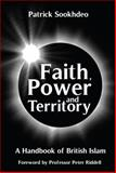 Faith, Power and Territory : A Handbook of British Islam, Sookhdeo, Patrick, 0954783581