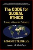 The Code for Global Ethics, Rodrigue Tremblay, 1426913583