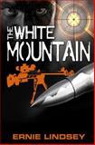 The White Mountain, Ernie Lindsey, 1483963586