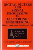 Digital Filters and Signal Processing in Electronic Engineering : Theory, Applications, Architecture, and Code, Bozic, S. M. and Chancellor, R. J., 1898563586