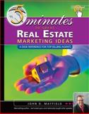 5 Minutes to Great Real Estate Marketing Ideas : A Desk Reference for Top-Selling Agents, Mayfield, John D., 0324653581