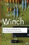 The Idea of a Social Science and Its Relation to Philosophy, Peter Winch, 0415423589