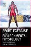 Sport Exercise and Environmental Physiology, Reilly, Brendan M., 0443073589