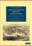 Diplomatarium veneto-levantinum 2 Volume Set, , 1108043585
