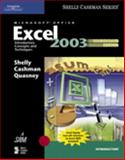 Microsoft Office Excel 2003 : Introductory Concepts and Techniques, Shelly, Gary B. and Cashman, Thomas J., 141884358X