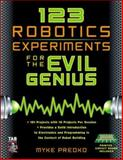 123 Robotics Experiments for the Evil Genius, Predko, Myke, 0071413588