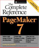 Pagemaker® 7 : The Complete Reference, Connally, Carolyn M., 0072193581
