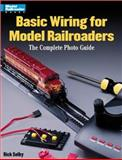 Basic Wiring for Model Railroaders, Rick Selby, 0890243581