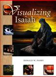 Visualizing Isaiah, Parry, Donald W., 0934893586
